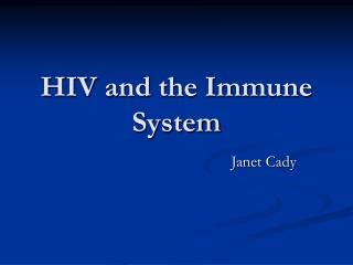 HIV and the Immune System