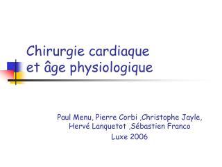 Chirurgie cardiaque  et  ge physiologique