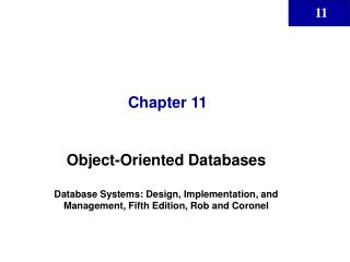 Object-Oriented Databases  Database Systems: Design, Implementation, and Management, Fifth Edition, Rob and Coronel