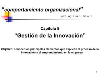 comportamiento organizacional                                                   prof. ing. Luis F. Hevia R