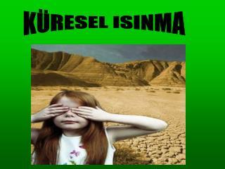 K RESEL ISINMA