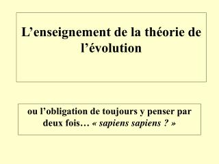 L enseignement de la th orie de l  volution