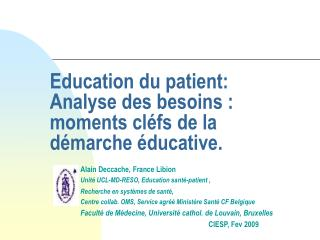 Education du patient:  Analyse des besoins : moments cl fs de la d marche  ducative.