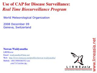 Use of CAP for Disease Surveillance: Real Time Biosurveillance Program