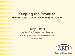 Keeping the Promise:  Five Benefits in Girls  Secondary Education