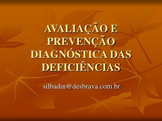 AVALIA  O E PREVEN  O DIAGN STICA DAS DEFICI NCIAS