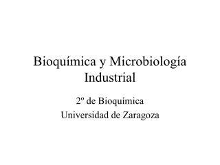 Bioqu mica y Microbiolog a Industrial
