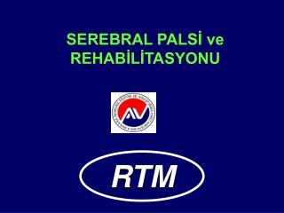 SEREBRAL PALSI ve REHABILITASYONU