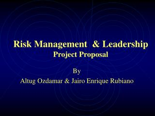 Risk Management   Leadership Project Proposal