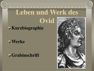 Leben und Werk des Ovid
