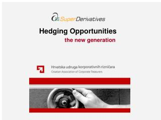 Hedging Opportunities