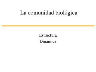 La comunidad biol gica