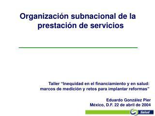 Organizaci n subnacional de la prestaci n de servicios