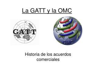 La GATT y la OMC
