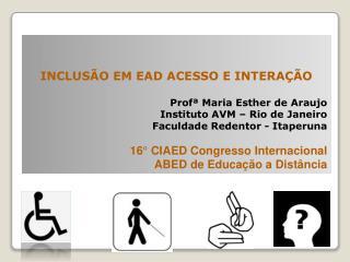 INCLUS O EM EAD ACESSO E INTERA  O  Prof  Maria Esther de Araujo Instituto AVM   Rio de Janeiro Faculdade Redentor - Ita