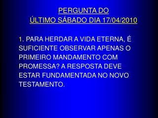 PERGUNTA DO   LTIMO S BADO DIA 17