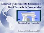 Libertad y Crecimiento Econ mico: Dos Pilares de la Prosperidad