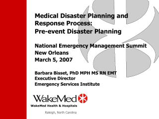 Medical Disaster Planning and Response Process: Pre-event Disaster Planning  National Emergency Management Summit New Or