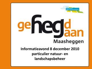 Informatieavond 8 december 2010 particulier natuur- en landschapsbeheer