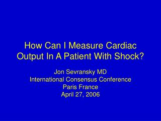 How Can I Measure Cardiac Output In A Patient With Shock
