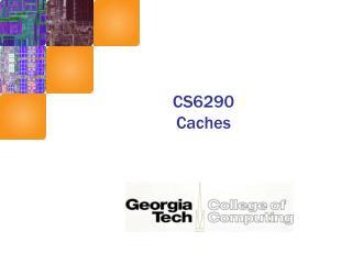 CS6290 Caches