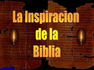La Inspiracion  de la Biblia