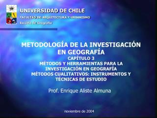 UNIVERSIDAD DE CHILE  FACULTAD DE ARQUITECTURA Y URBANISMO Escuela de Geograf a