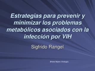 Estrategias para prevenir y minimizar los problemas metab licos asociados con la infecci n por VIH