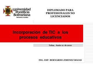 Incorporaci n  de TIC  a  los procesos  educativos