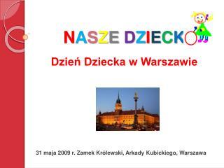 NASZE DZIECK Dzien Dziecka w Warszawie