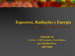 Espectros, Radia  es e Energia