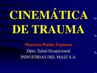 CINEM TICA DE TRAUMA