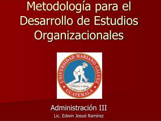 Metodolog a para el Desarrollo de Estudios Organizacionales
