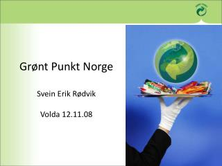 Gr nt Punkt Norge  Svein Erik R dvik  Volda 12.11.08