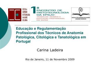 Educa  o e Regulamenta  o Profissional dos T cnicos de Anatomia Patol gica, Citol gica e Tanatol gica em Portugal