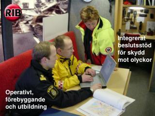 Integrerat beslutsst d f r skydd mot olyckor