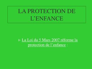 LA PROTECTION DE L ENFANCE