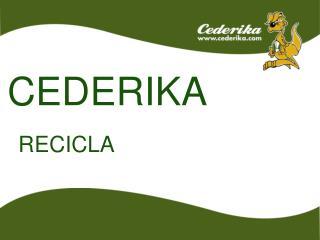 CEDERIKA  RECICLA