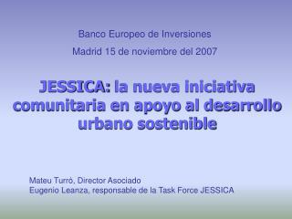 JESSICA: la nueva iniciativa comunitaria en apoyo al desarrollo urbano sostenible