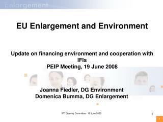 Joanna Fiedler, DG Environment Domenica Bumma, DG Enlargement