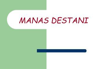 MANAS DESTANI
