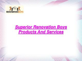 Renovation Boys Products And Services