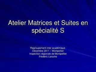 Atelier Matrices et Suites en sp cialit  S