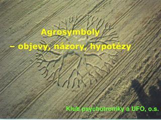 Agrosymboly    objevy, n zory, hypot zy