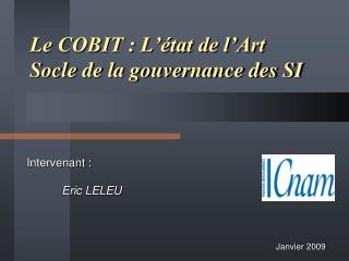 Le COBIT : L  tat de l Art  Socle de la gouvernance des SI