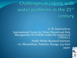 Challenges in coping with water problems in the 21st century