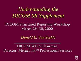 Understanding the DICOM SR Supplement