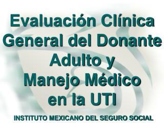Evaluaci n Cl nica General del Donante Adulto y  Manejo M dico  en la UTI