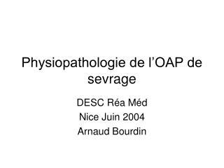 Physiopathologie de l OAP de sevrage
