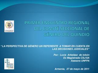 PRIMER ENCUENTRO REGIONAL DEL COMIT  SECCIONAL DE G NERO DEL QUIND O